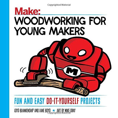 Woodworking for young makers fun and easy do it yourself projects woodworking for young makers fun and easy do it yourself projects pdf solutioingenieria Images