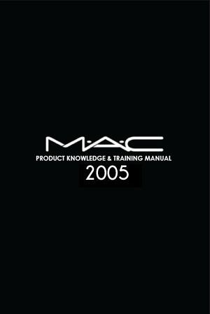 2005 MAC Bible Cosmetics Training Manual 2001-2015\