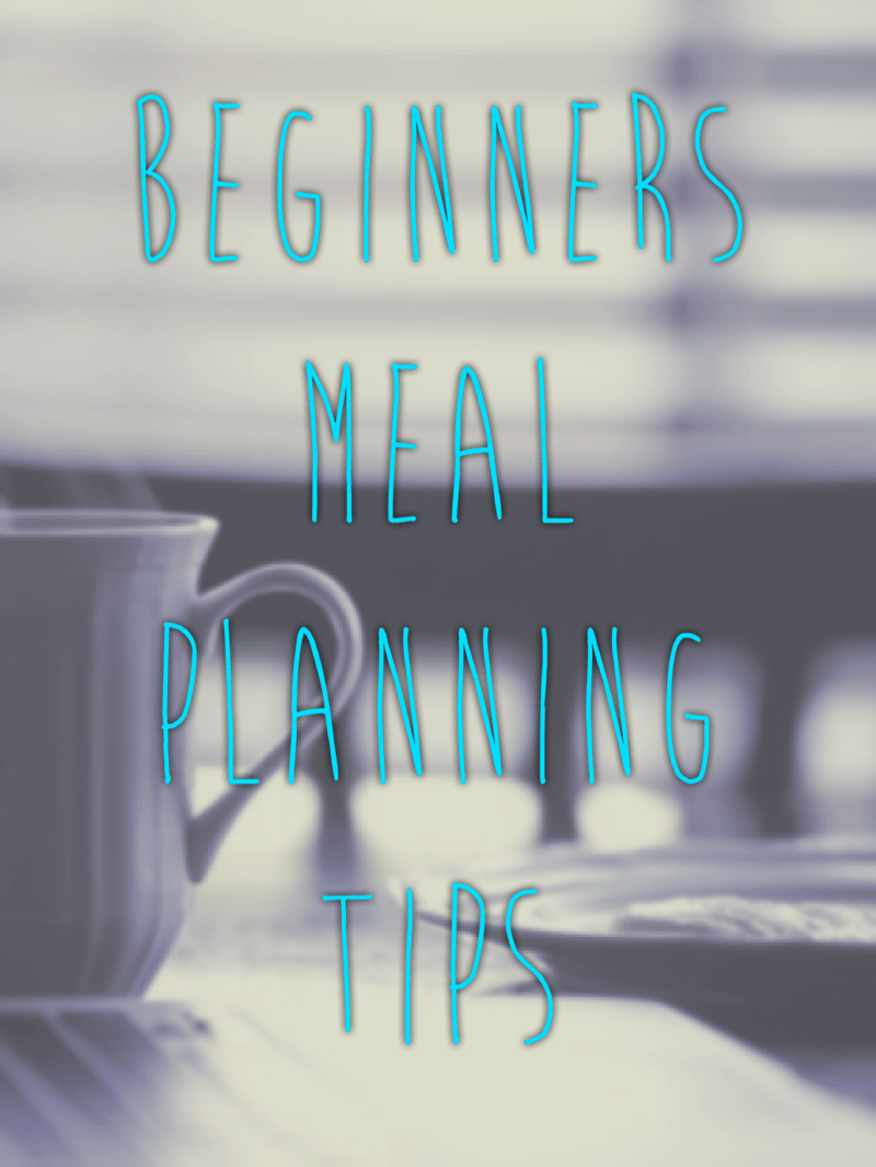 Beginners Meal Planning Tips