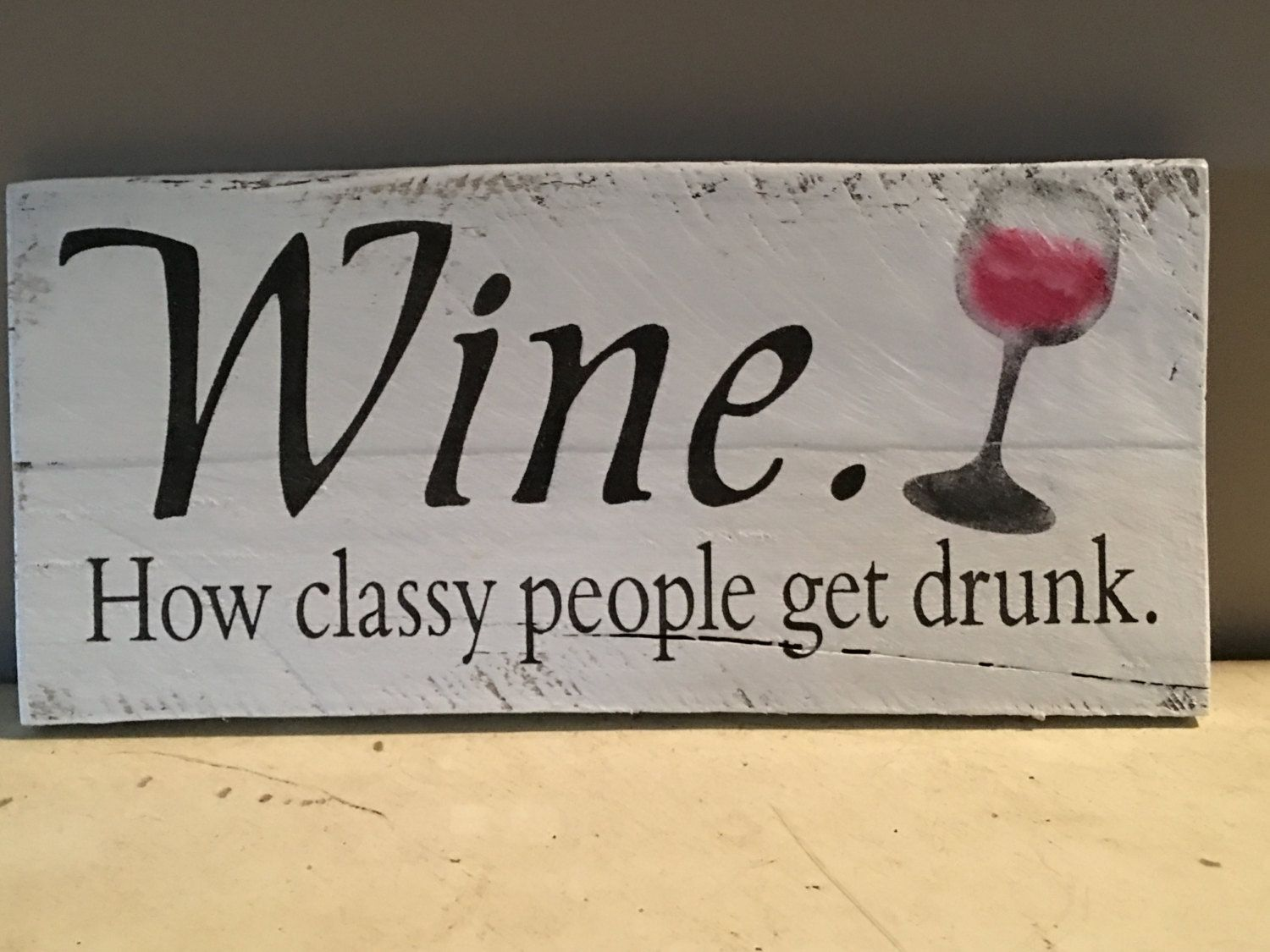 Rustic sign uwine how classy people get drunku wine painting