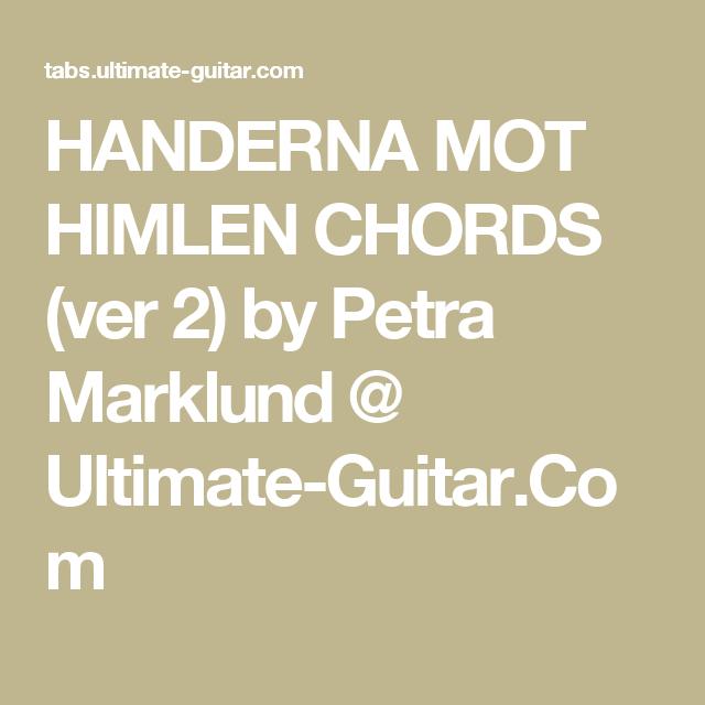 HANDERNA MOT HIMLEN CHORDS (ver 2) by Petra Marklund @ Ultimate ...