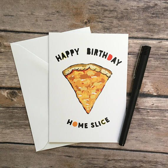 Funny Happy Birthday Home Slice Pizza Pun Card Gift For