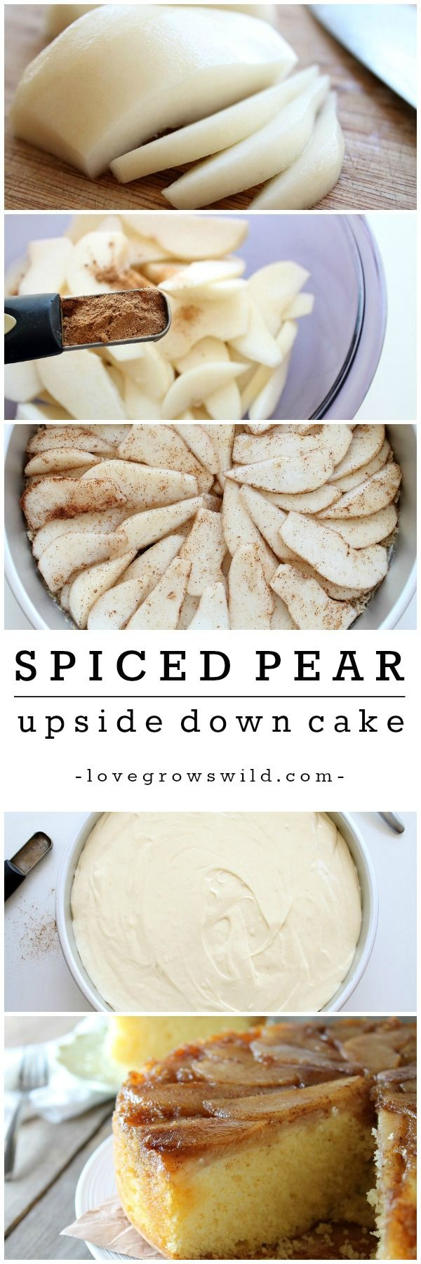 Spiced Pear Upside Down Cake - always a favorite Fall dessert! Looks gorgeous and is so simple to make! Get the recipe at LoveGrowsWild.com