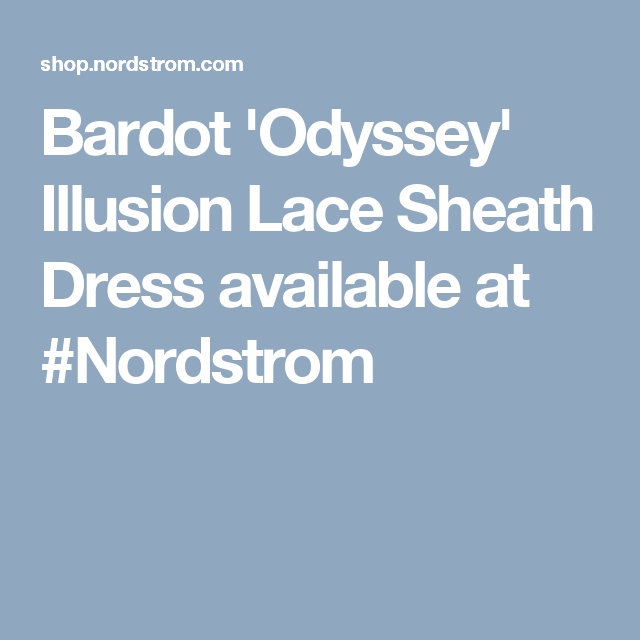 Bardot 'Odyssey' Illusion Lace Sheath Dress available at #Nordstrom