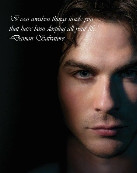 Thats One Of My Favorite Quotes Of Damon Salvatore The Vampire