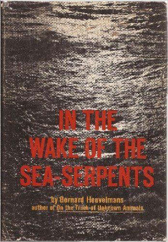 In the Wake of the Sea-Serpents: Bernard Heuvelmans: 9780809058150: Amazon.com: Books