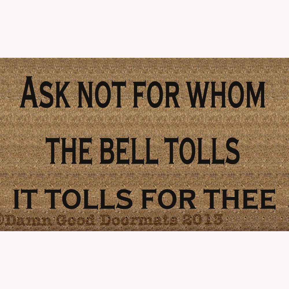 Ask Not For Whom The Bell Tolls John Donne Quote Doormat 50 00
