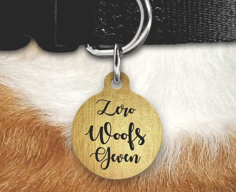 Zero Woofs Given Gold Pet Tag Funny