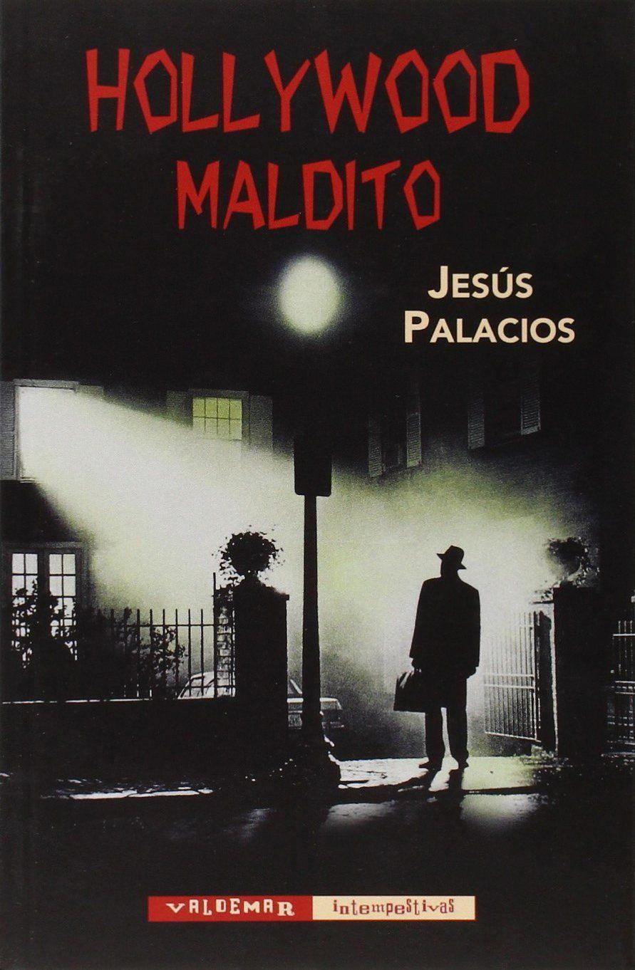 Hollywood Maldito Intempestivas Amazon Es Jesus Palacios Trigo Libros Carteles De Peliculas Peliculas De Culto Peliculas De Terror