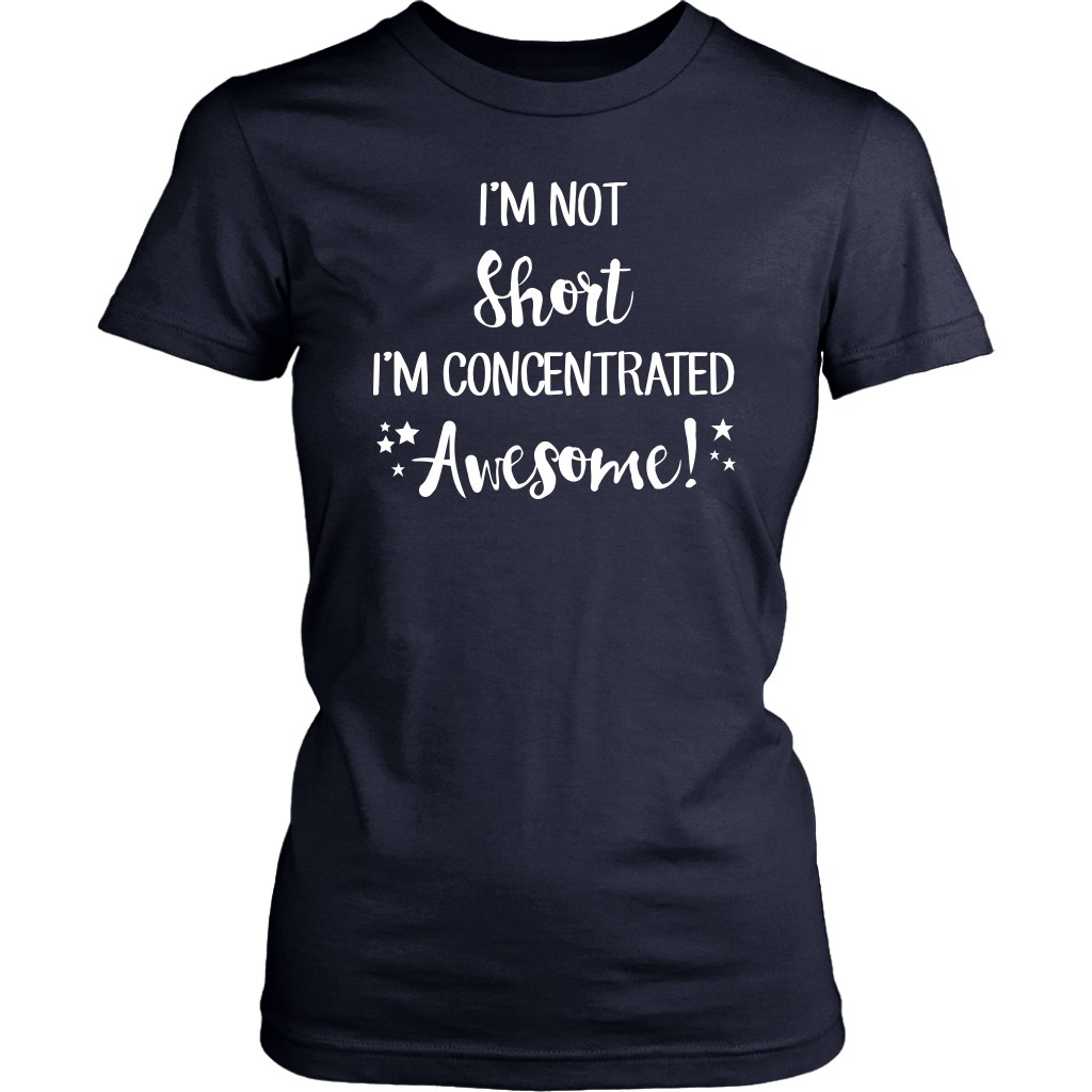 I'm Not Short, I'm Concentrated Awesome! Women's T-shirt - District Womens Shirt / Navy / S