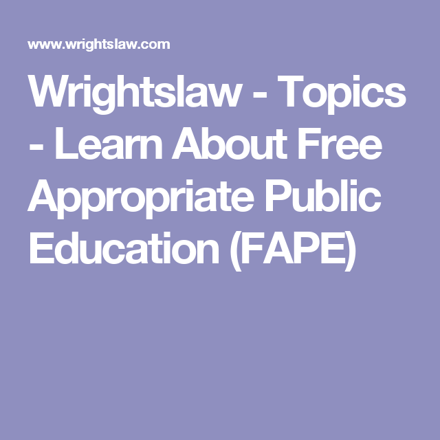 What Is Appropriate Education For >> Wrightslaw Topics Learn About Free Appropriate Public Education