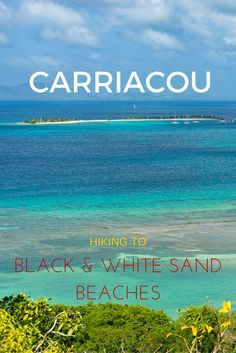 Carriacou: Hiking to Secluded Black Sand and White Sand Beach