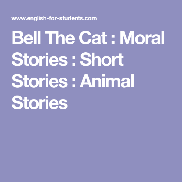 Bell The Cat : Moral Stories : Short Stories : Animal