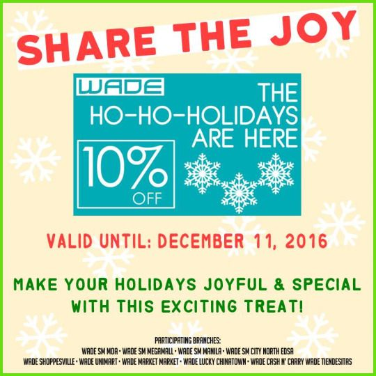 Share the joy this holiday season! Check out WADE Shoes Holiday Promo!  Promo Mechanics: 1. Share this photo and take a screenshot of your Facebook profile showing the shared post. 2. Present the screenshot or post and GET 10% OFF on ALL REGULAR-PRICED shoes and bags. 3. One shared post per transaction only.  Promo will be valid until December 11, 2016.  For more promo deals, VISIT http://mypromo.com.ph/!