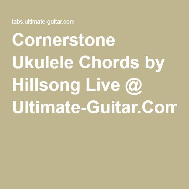 Cornerstone Ukulele Chords By Hillsong Live Ultimate Guitar