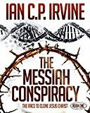 Free Kindle Book -   The Messiah Conspiracy - The Race To Clone Jesus Christ :  (Book One): A Gripping Top Ten Medical Suspense Thriller Conspiracy Check more at http://www.free-kindle-books-4u.com/action-adventurefree-the-messiah-conspiracy-the-race-to-clone-jesus-christ-book-one-a-gripping-top-ten-medical-suspense-thriller-conspiracy/