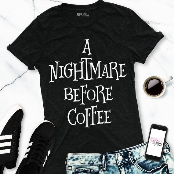 A NIGHTMARE BEFORE COFFEE Halloween Shirt women, womens Halloween Shirts, Fall Clothes, Halloween clothing women, coffee shirts