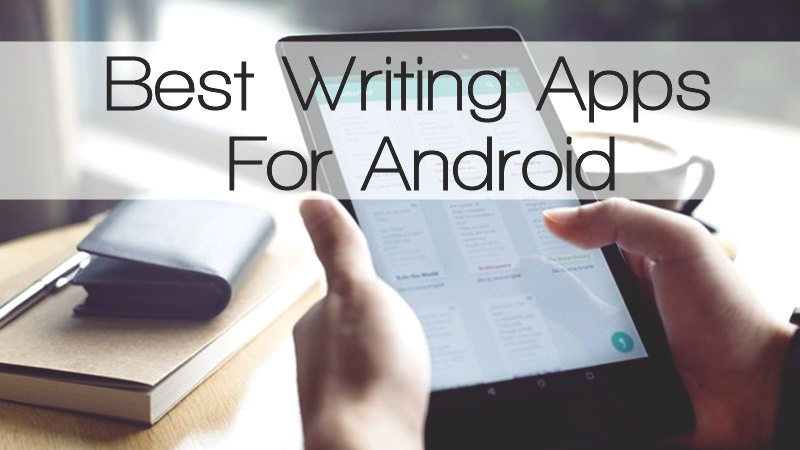 10 Best Writing Apps for Android Users March 2020 Best