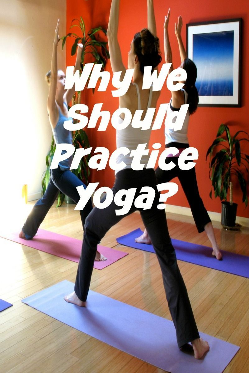 Why You Should Practice Yoga | Lovable Family | Yoga, Yoga