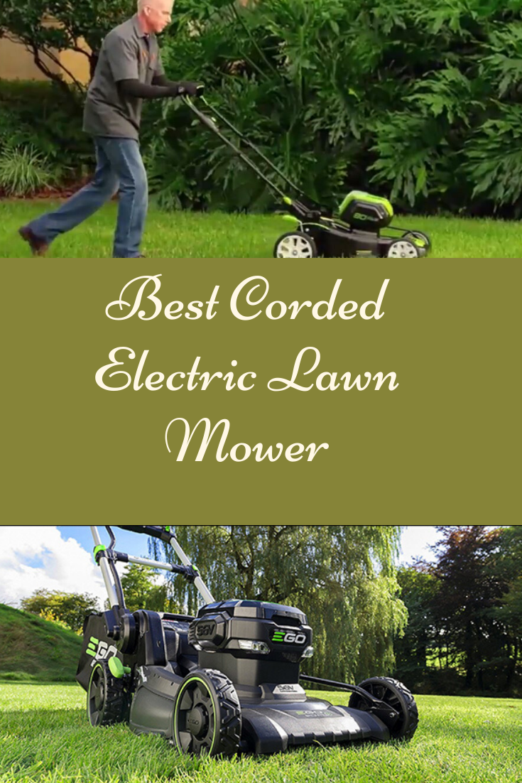 To Select The Best Corded Mower You Should Know Lawn Mower Mower Lawn
