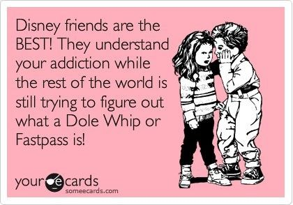 Disney friends are the BEST! They understand your addiction while ...