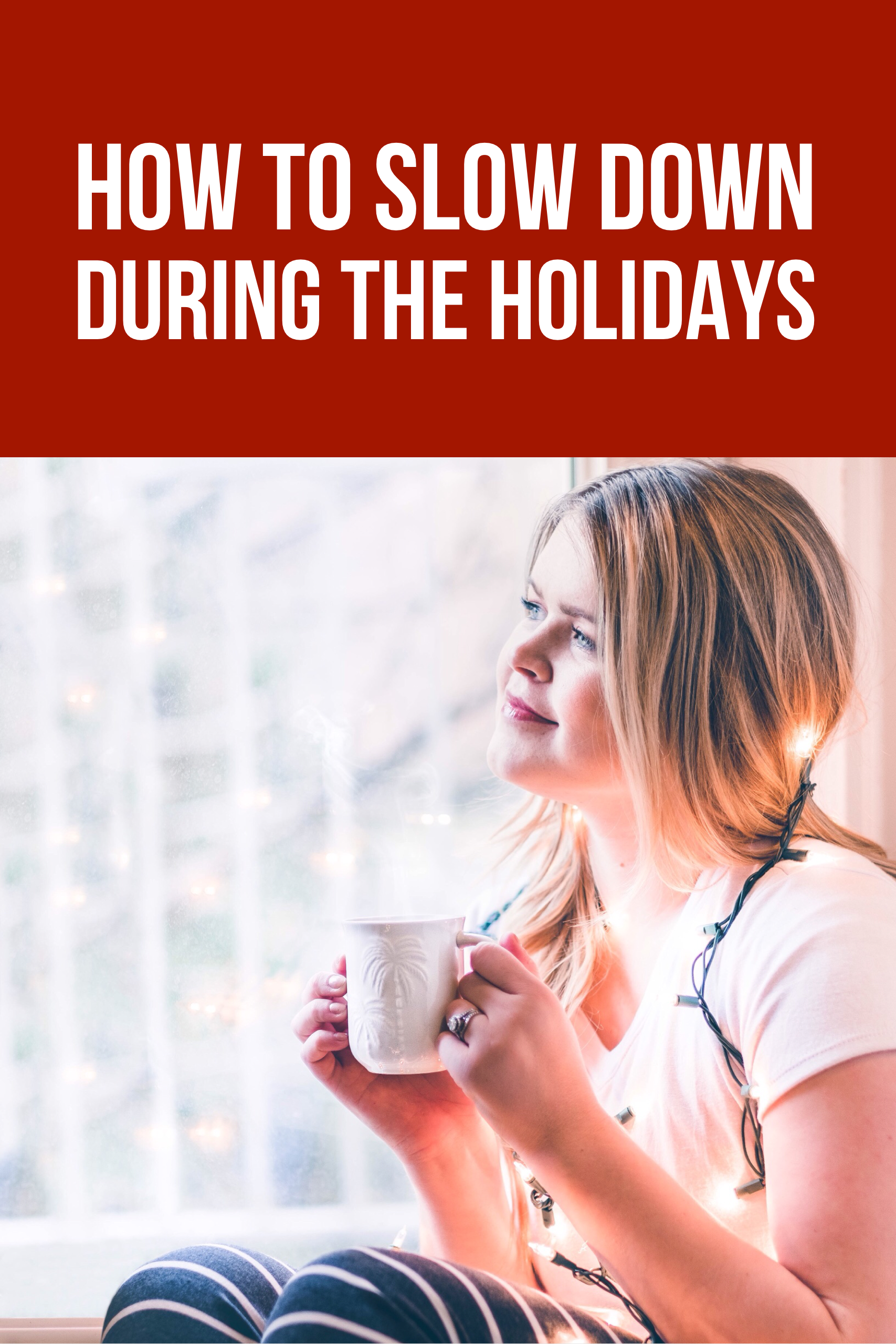 This is the best way to slow down and cope with stress during the holidays.