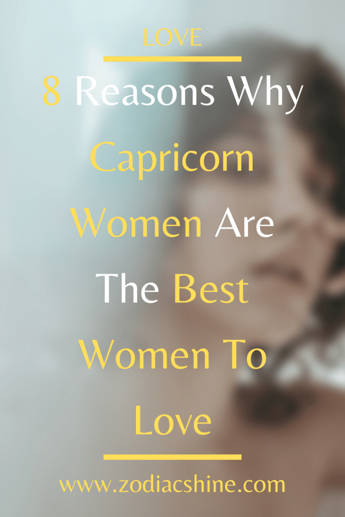 8 REASONS WHY CAPRICORN WOMEN ARE THE BEST WOMEN TO LOVE - Zodiac Shine