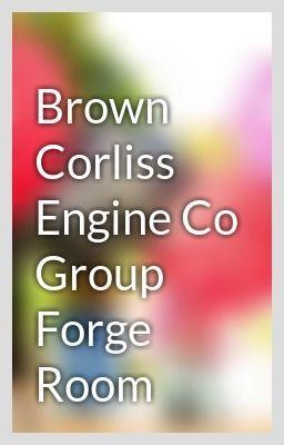 Corliss Brown Motor Co Group Forge huone , konehuone , kattilahuoneen , työpaja höyry ja kaasu moottorit