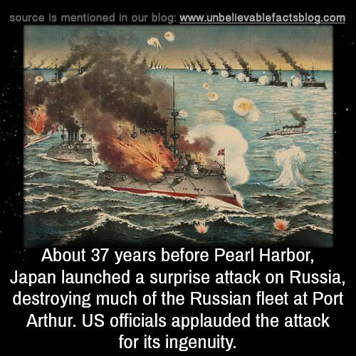 About 37 years before Pearl Harbor, Japan launched a surprise attack on Russia, destroying much of the Russian fleet at Port Arthur. US officials applauded the attack for its ingenuity.
