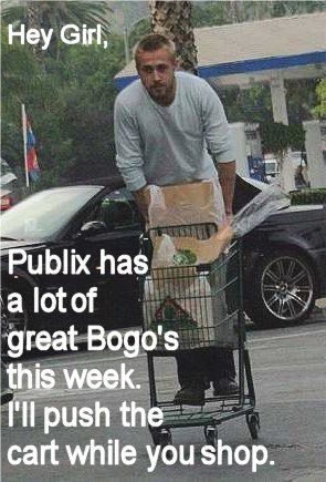 That Is Why I Love Publix Oh If Only Ryan Gosling Meme