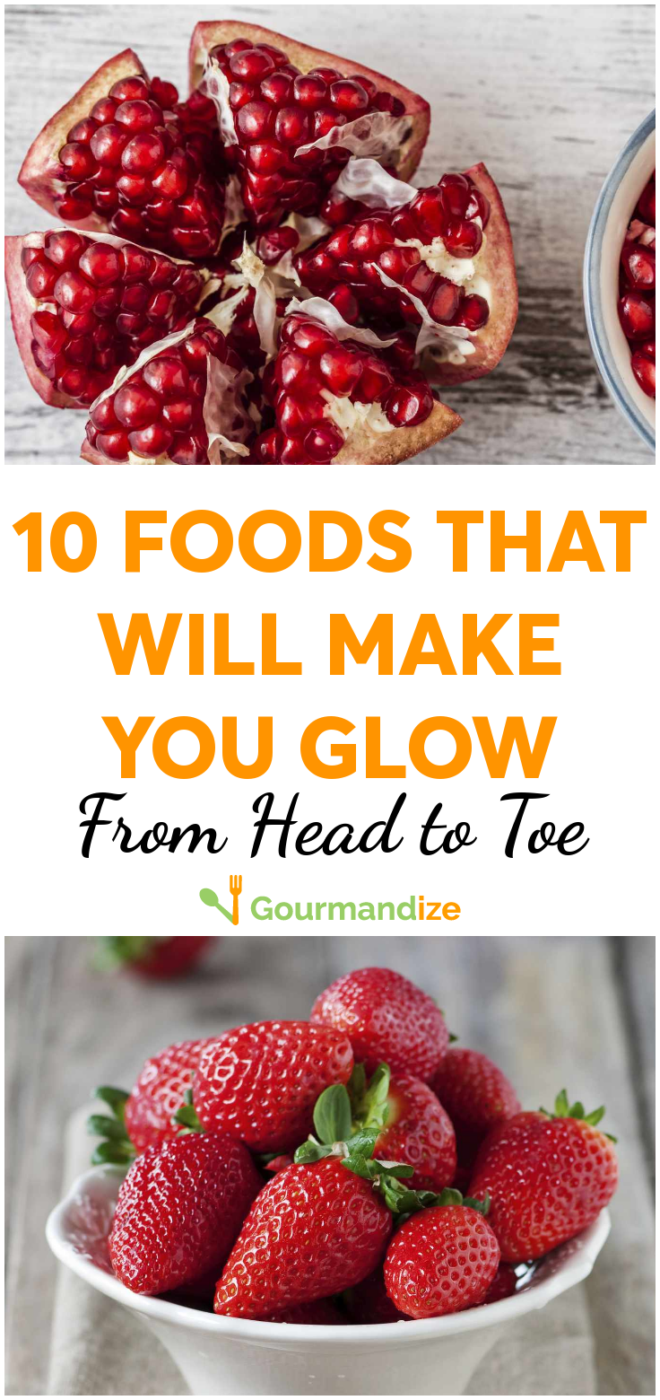 10 foods that will make you glow from head to toe in 2020