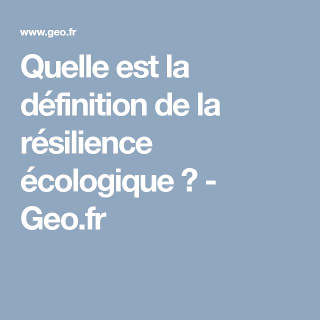 Quelle Est La Definition De La Resilience Ecologique Ecologie Jardin Ecologique Catastrophe Naturelle