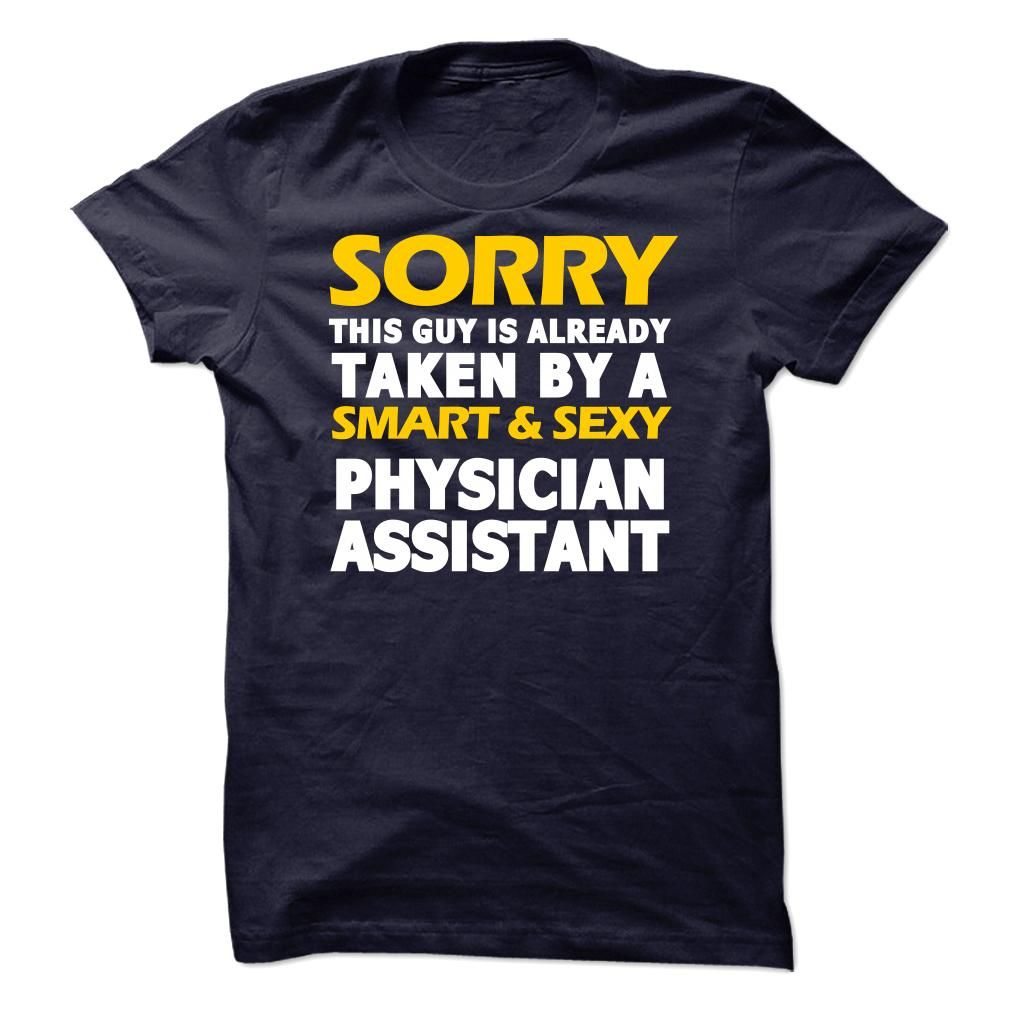409224389 Taken By A Physician Assistant T-Shirt | Physician T-Shirts ...