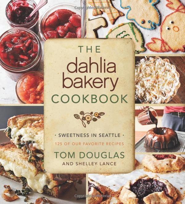 Amazon.com: The Dahlia Bakery Cookbook: Sweetness in Seattle (9780062183743): Tom Douglas: Books