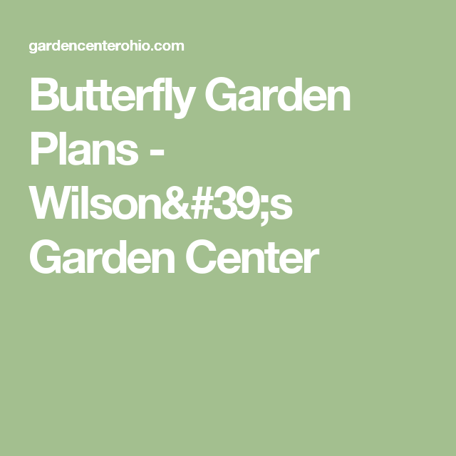 Butterfly Garden Plans   Wilsonu0027s Garden Center