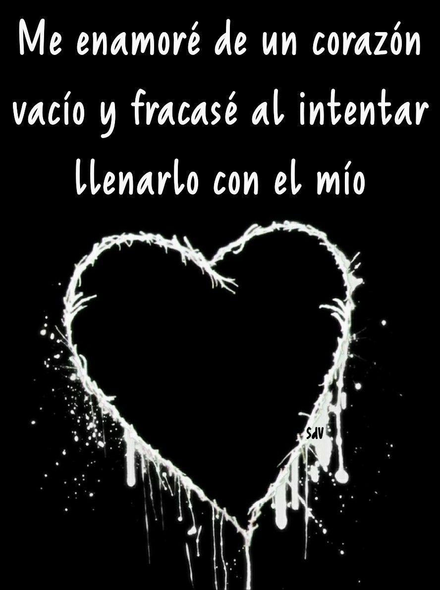 Me Enamoré De Un Corazón Vacío Y Fracasé Al Intentar