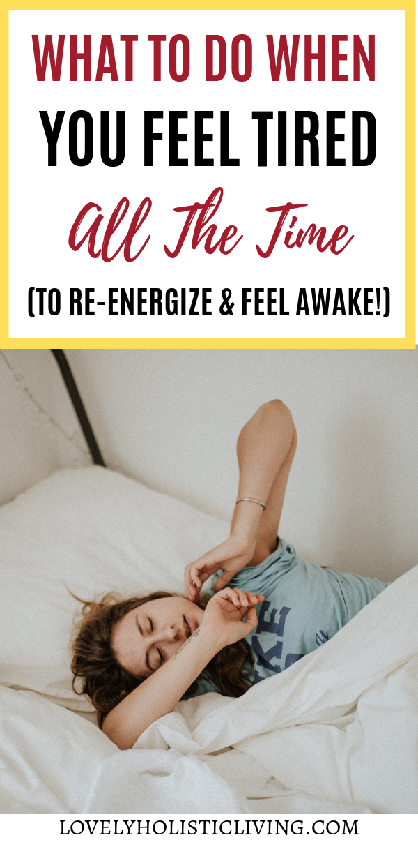 I Always Feel Tired: Why Do I Feel Tired All The Time? Ask Yourself These