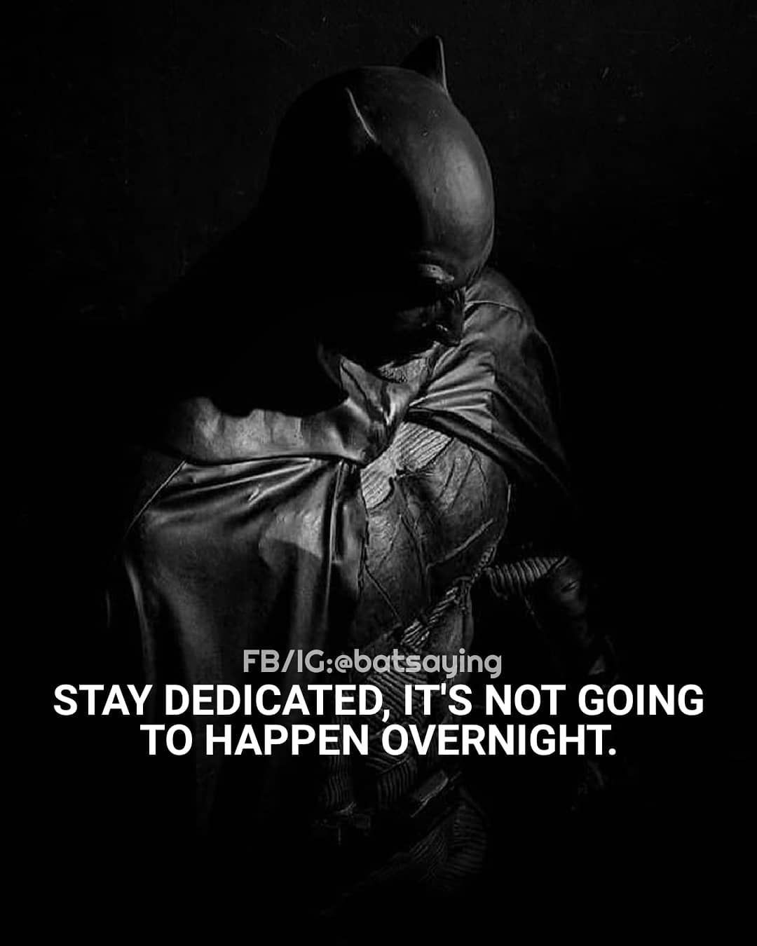Stay Dedicated Batman Thedarkknight Batsaying Darkknight Gothambat Batmanquote Batman Quotes Batman Quotes Inspirational Dc Comics Superheroes