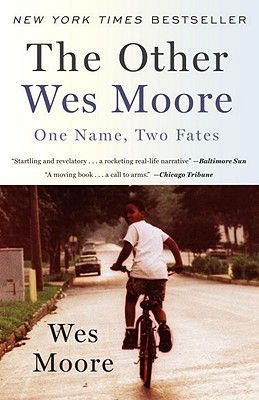 The Other Wes Moore One Name Two Fates Indiebound Wes Moore Summer Reading Lists Moving Books