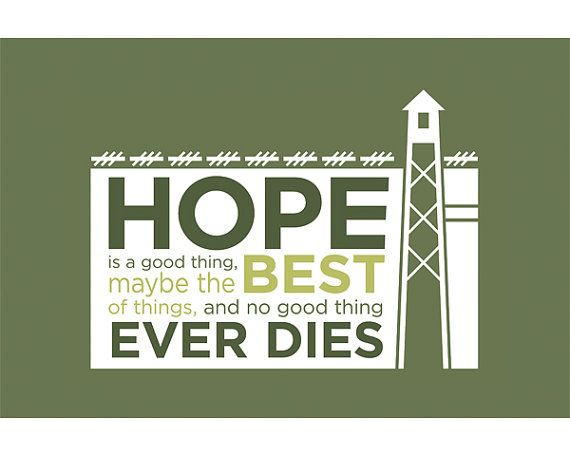 hope - maybe the best of things (shawshank quote)