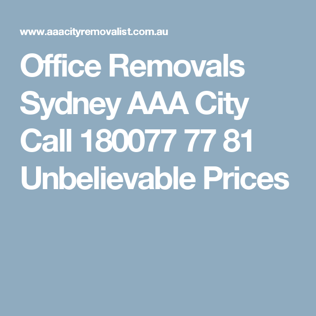Office Removals Sydney AAA City Call 180077 77 81 Unbelievable Prices