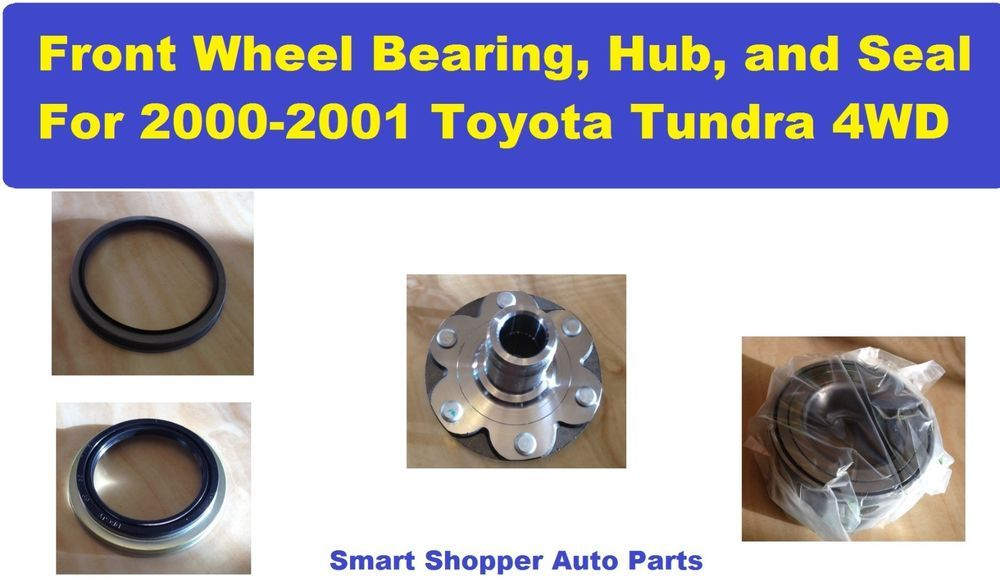 Front Wheel Hub And Bearing Assembly Kit For 2000 2001 Toyota Tundra 4wd Only Toyota Tundra Tundra Toyota