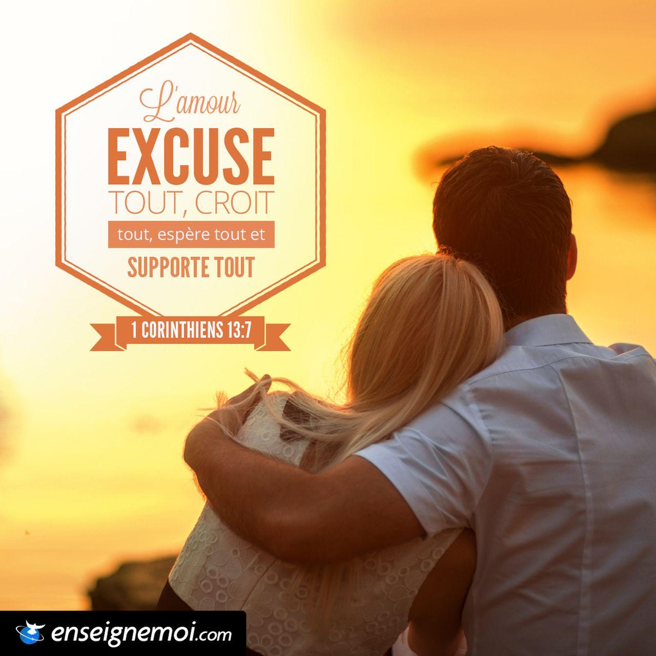 Très 1 Corinthiens 13:7 « L'amour excuse tout, croit tout, espère tout  HB97