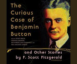 The Curious Case of Benjamin Button and Other Stories by F. Scott Fitzgerald / F. Scott Fitzgerald