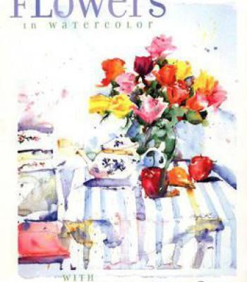 Painting Flowers In Watercolor With Charles Reid Pdf Painted