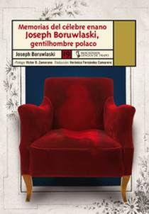BORUWLASKI, JOSEPH. Memorias del célebre enano Joseph Boruwlaski, gentil hombre polaco  (B  BIR muj) Recorrido por las cortes europeas (Viena, París, Londres...) del XVIII acompañados de un personaje inigualabre, observador excepcional que vivió en su cuerpecito los avatares de un mundo que se debatía entre el Antiguo Régimen y el Siglo de las Luces