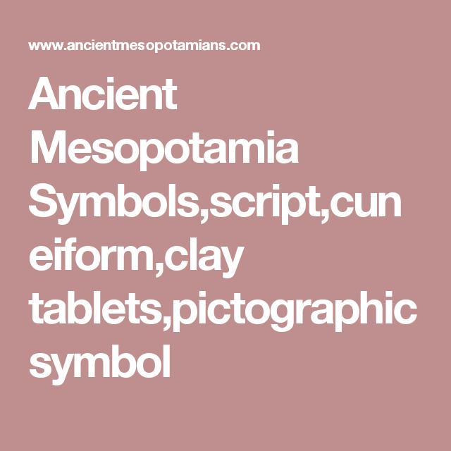 Ancient Mesopotamia Symbols,script,cuneiform,clay tablets ...