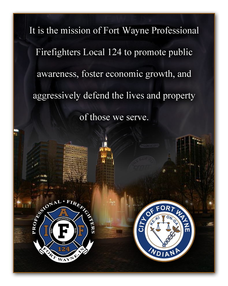 Fort Wayne Professional Firefighters IAFF Local 124 Mission ...