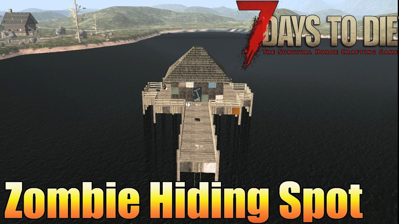 7 Days To Die Easy Zombie Hiding Spot Alpha 15 Hiding Spots Day