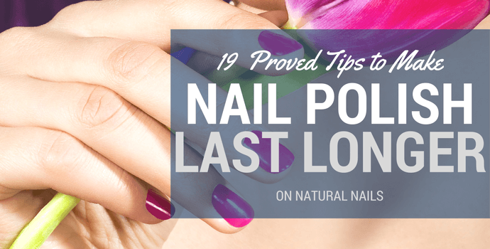 How To Make Nail Polish Last Longer On Natural Nails Long Lasting Nail Polish Natural Nails Fix Nail Polish